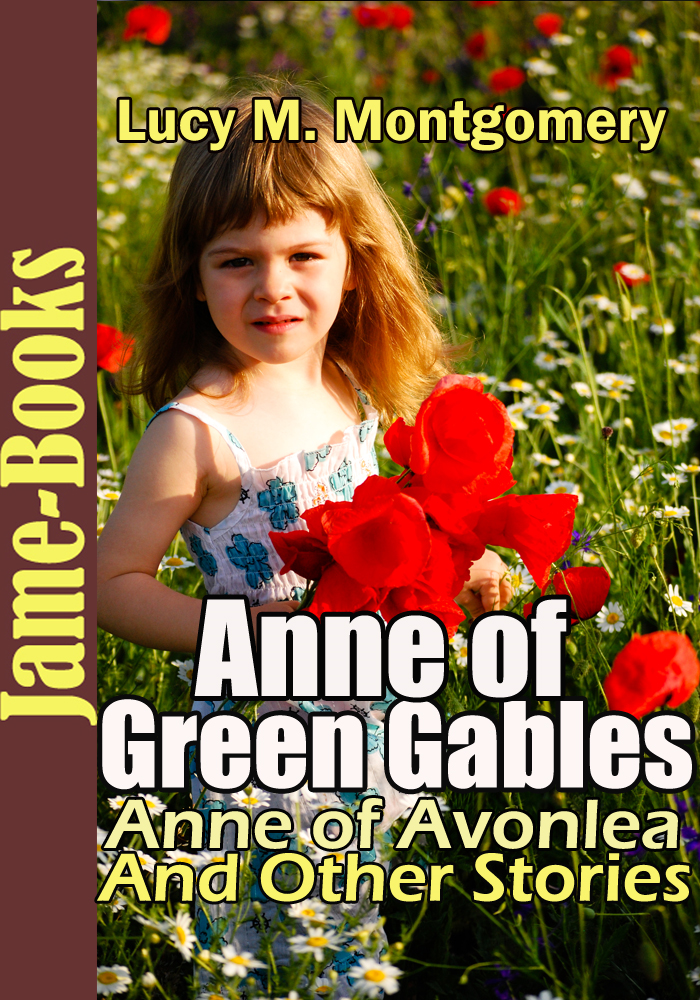 Anne of Green Gables: Anne of Avonlea: And Other Stories