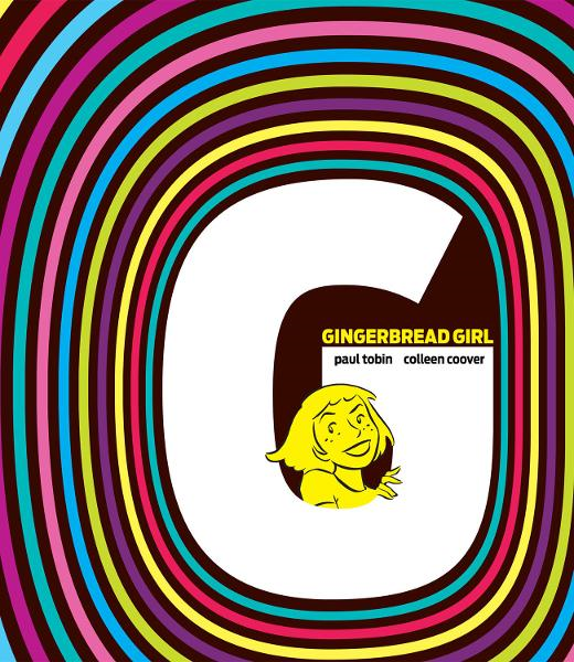 Gingerbread Girl By: Colleen Coover, Paul Tobin