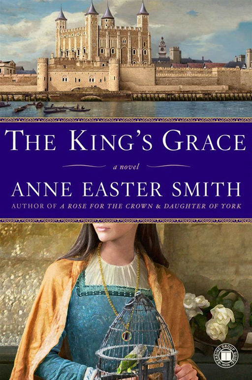 The King's Grace By: Anne Easter Smith