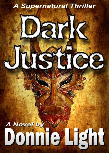 Dark Justice By: Donnie Light