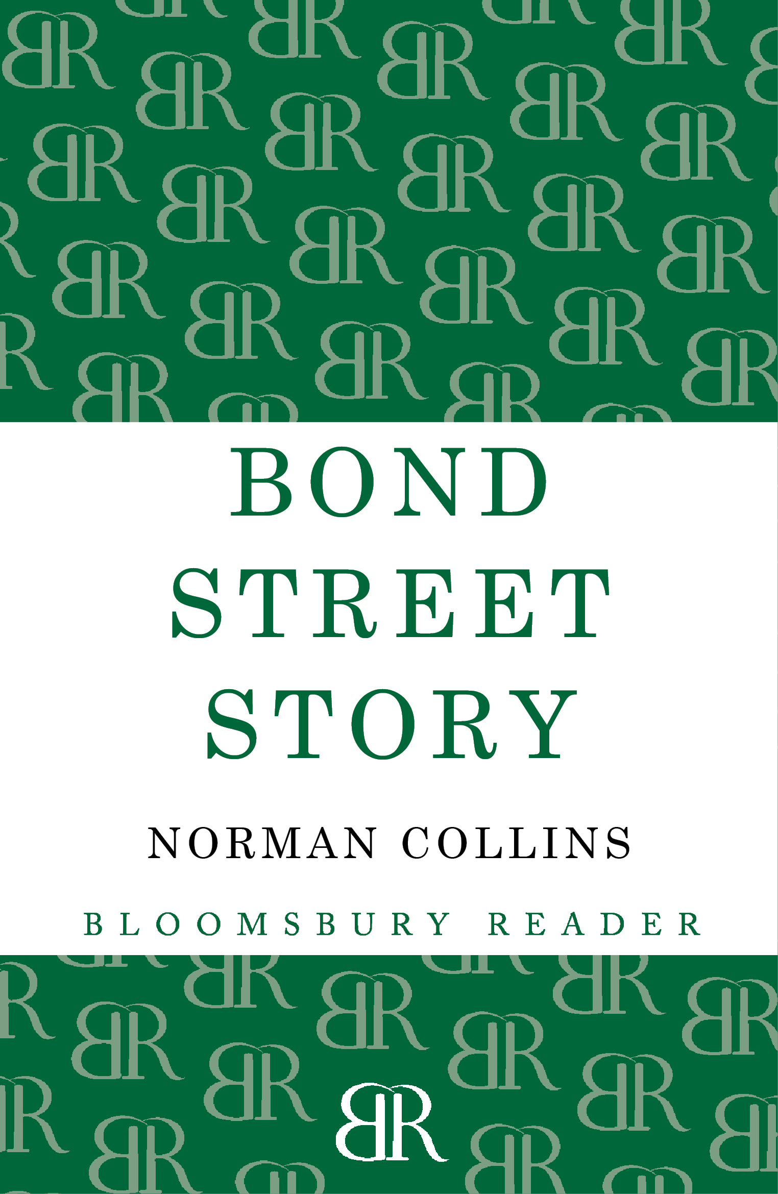 Bond Street Story By: Norman Collins