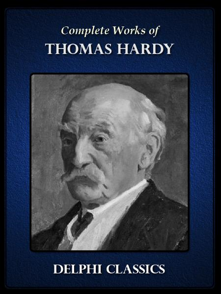 Complete Works of Thomas Hardy (Illustrated)