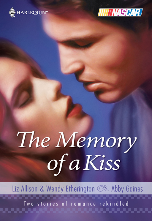The Memory of a Kiss By: Abby Gaines,Liz Allison,Wendy Etherington