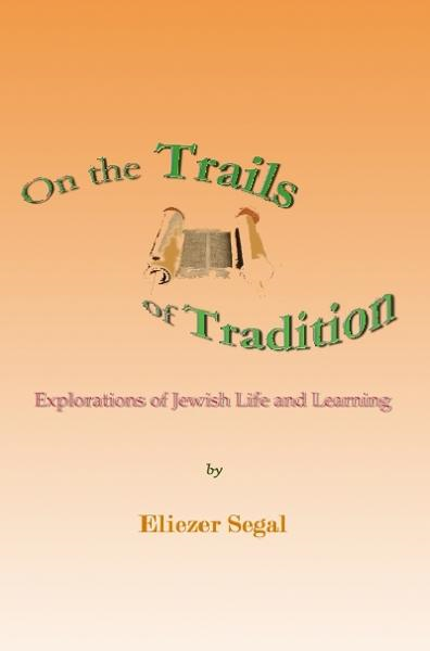 On the Trails of Tradition: Explorations of Jewish Life and Learning