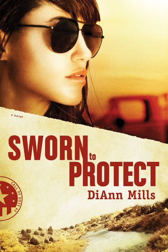 Sworn to Protect By: DiAnn Mills