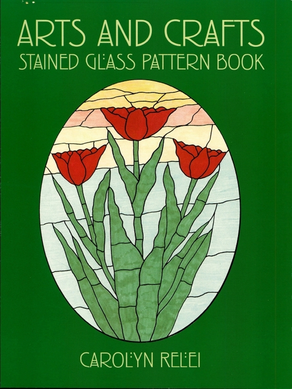 Arts and Crafts Stained Glass Pattern Book By: Carolyn Relei