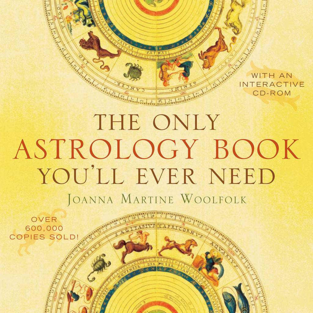 The Only Astrology Book You'll Ever Need By: Joanna Martine Woolfold