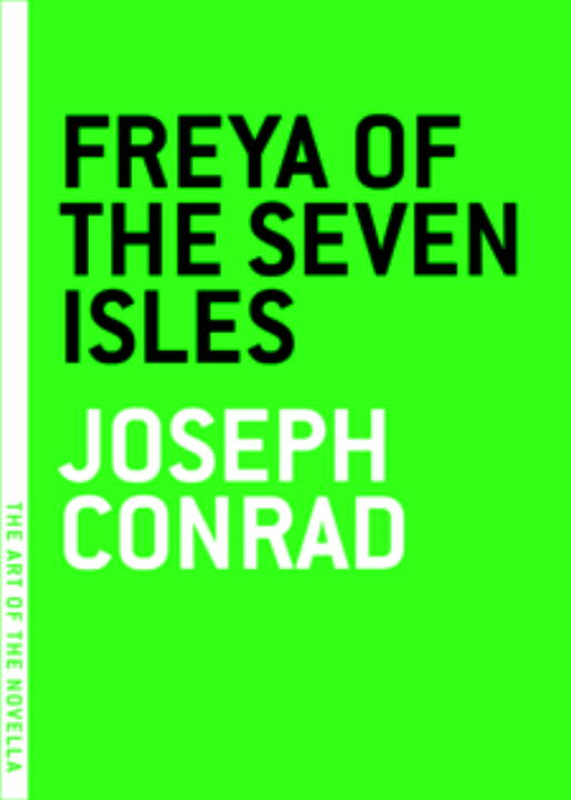 Freya of the Seven Isles By: Joseph Conrad