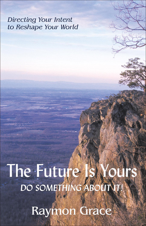 The Future Is Yours: Do Something About It! By: Grace, Raymon