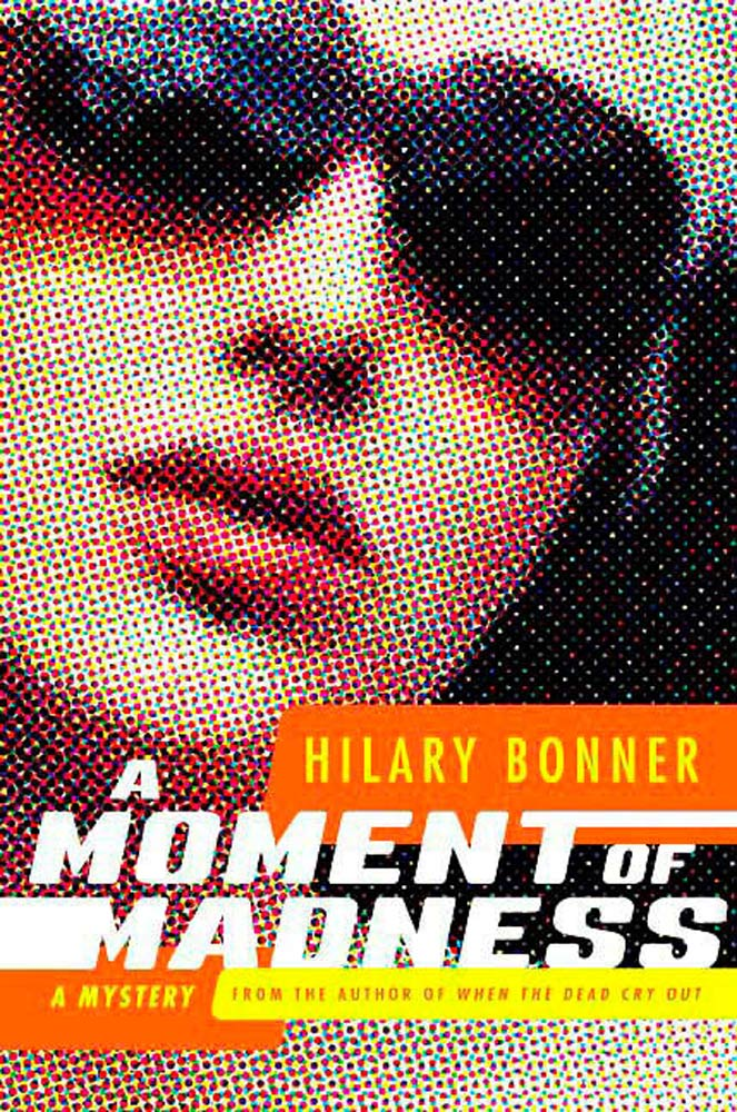 A Moment of Madness By: Hilary Bonner
