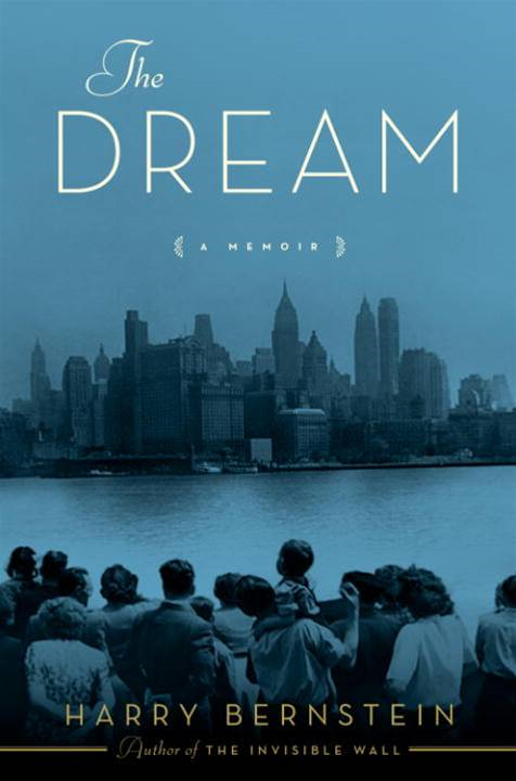 The Dream By: Harry Bernstein