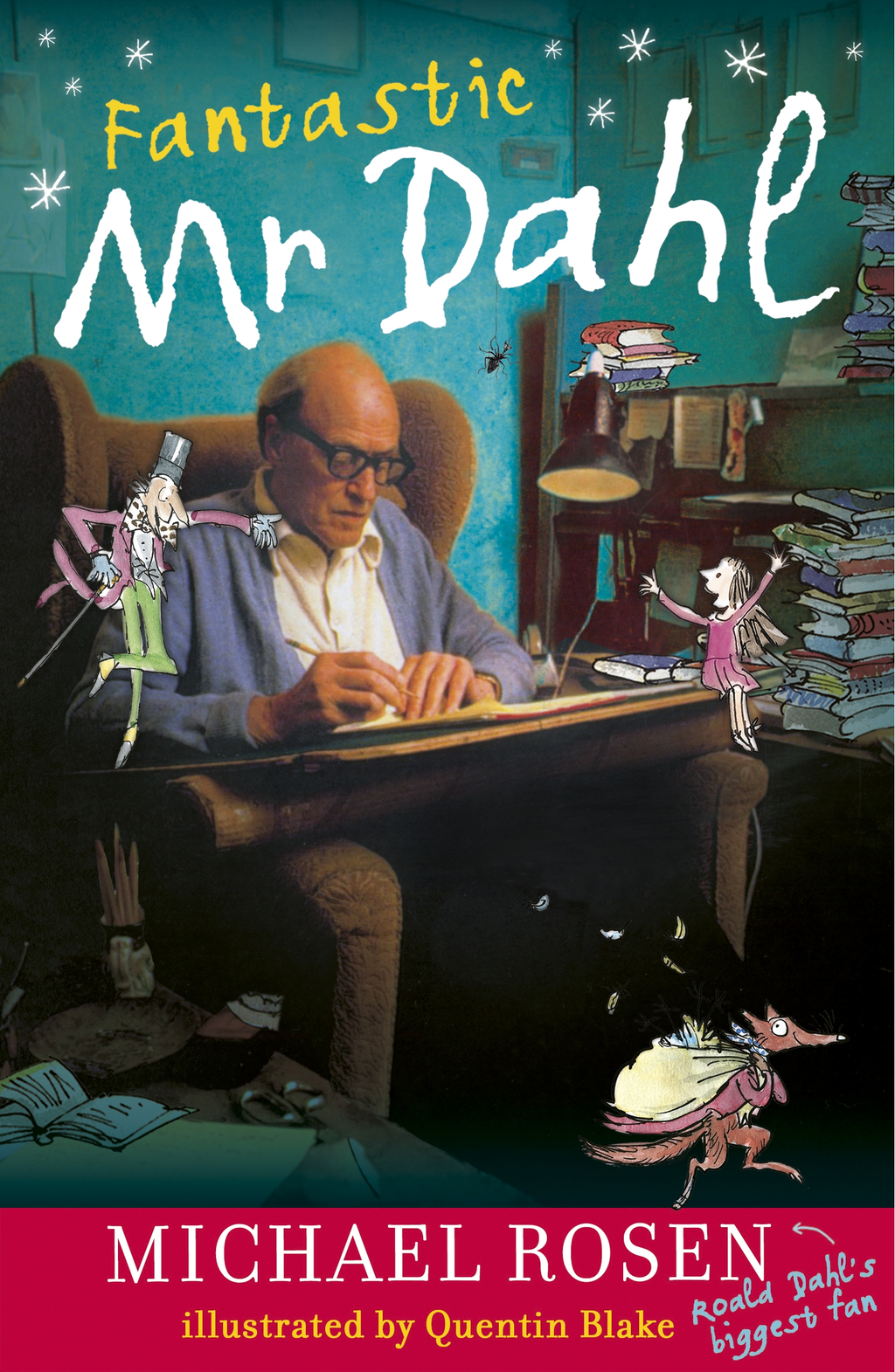 Fantastic Mr Dahl By: Michael Rosen