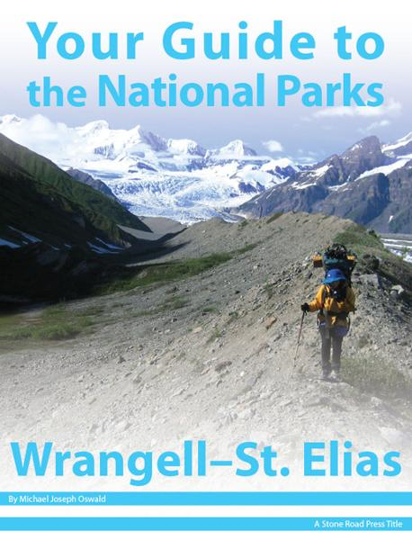 Your Guide to Wrangell - St. Elias National Park
