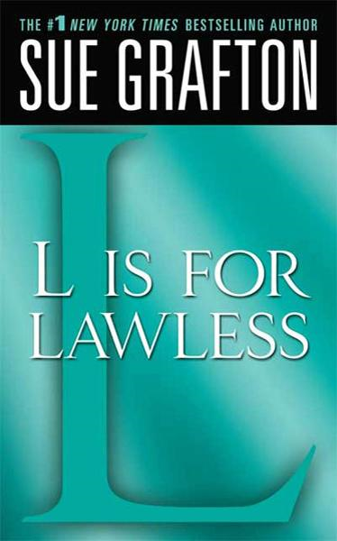 """L"" is for Lawless By: Sue Grafton"