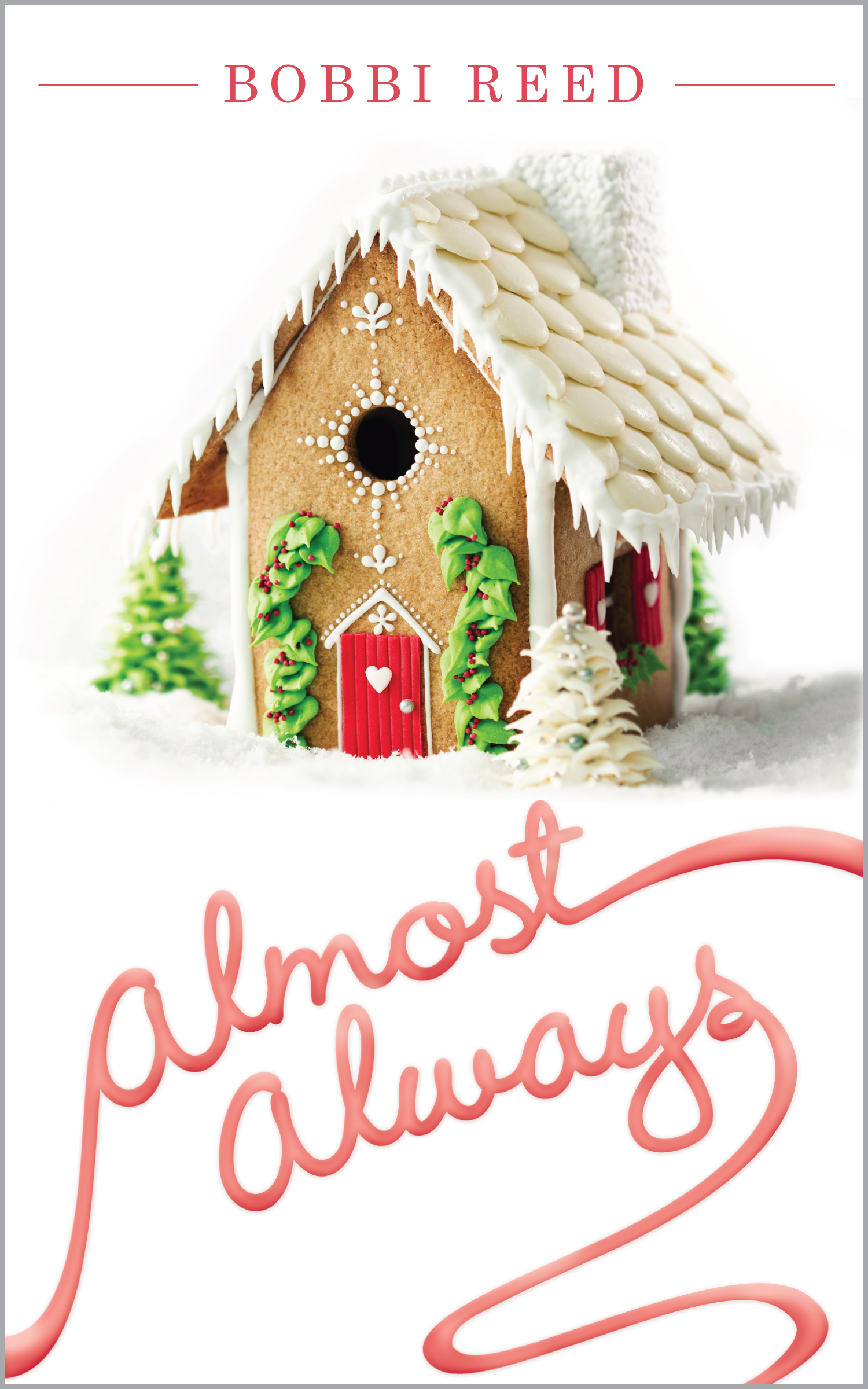 Almost Always By: Bobbi Reed