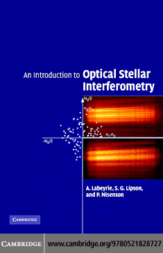 An Introduction to Optical Stellar Interferometry By: Labeyrie, A.