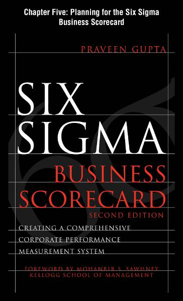 Six Sigma Business Scorecard, Chapter 5 - Planning for the Six Sigma Business Scorecard