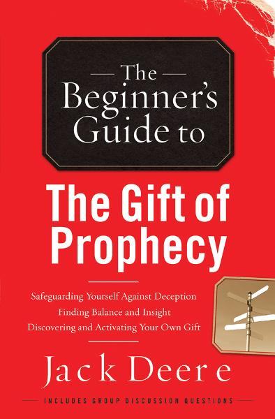 The Gift of Prophecy By: Jack Deere