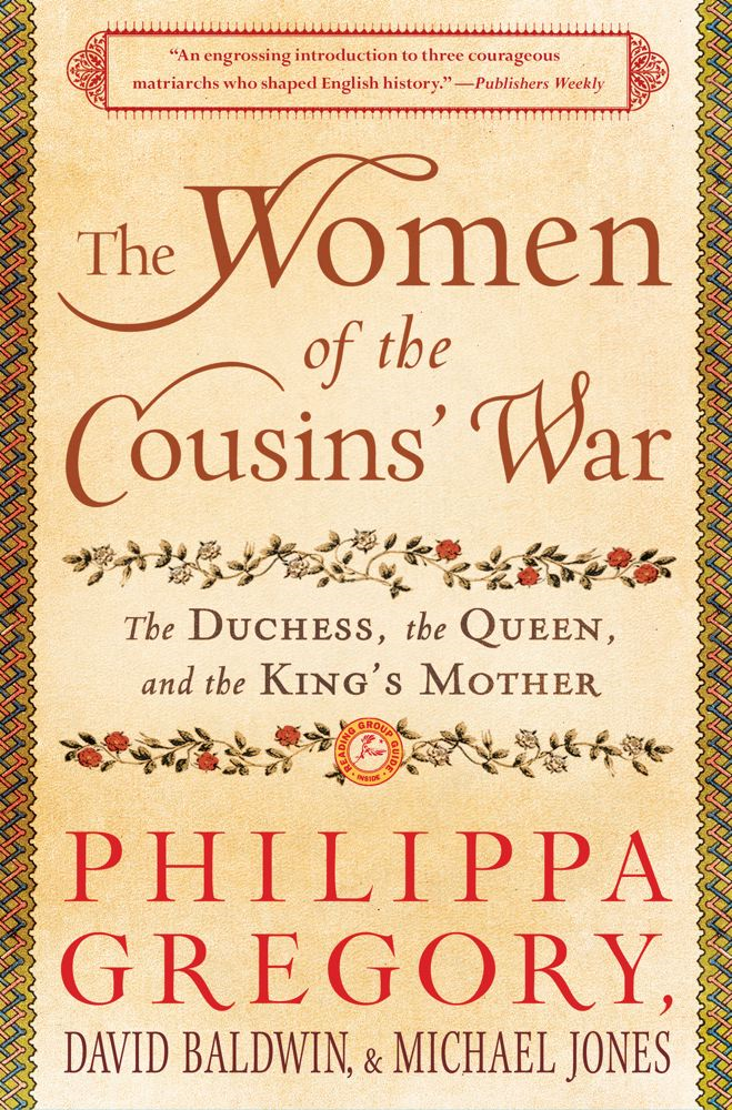 The Women of the Cousins' War By: David Baldwin,Michael Jones,Philippa Gregory