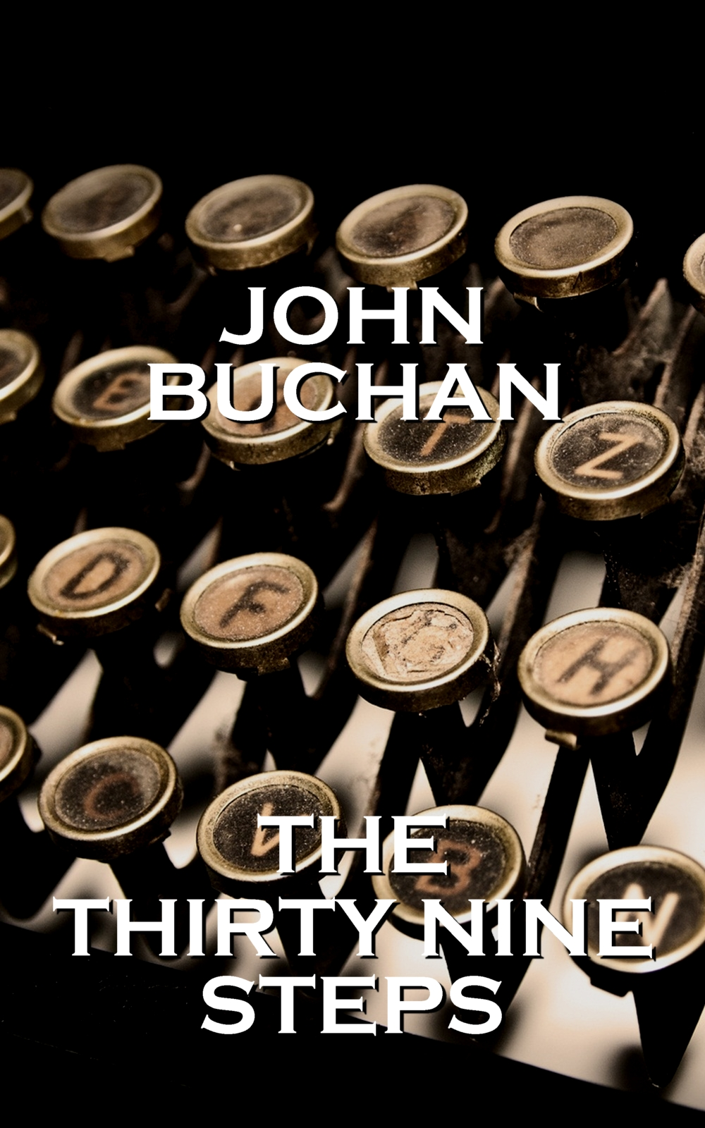 The Thirty Nine Steps By: John Buchan