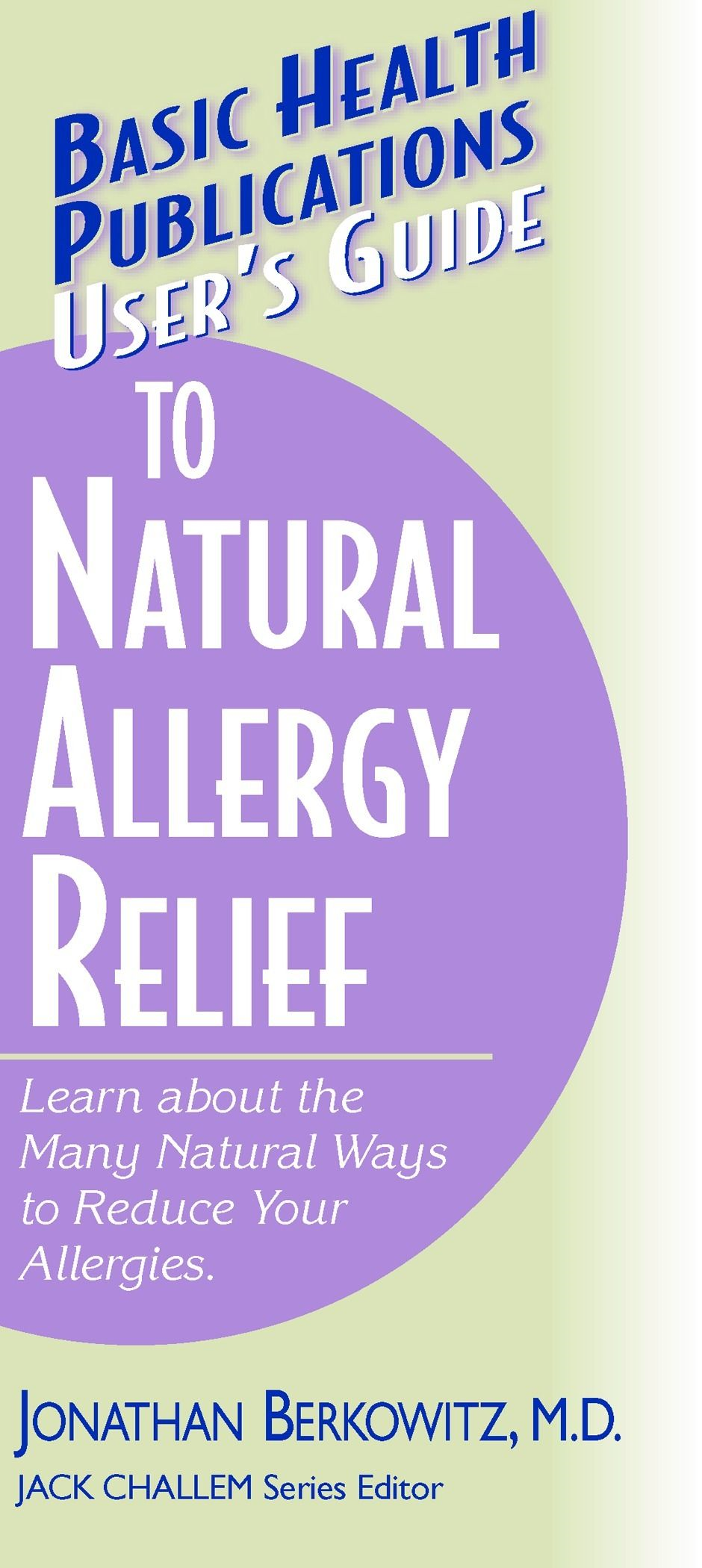User's Guide to Natural Allergy Relief:
