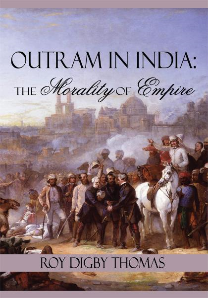OUTRAM IN INDIA: The Morality of Empire