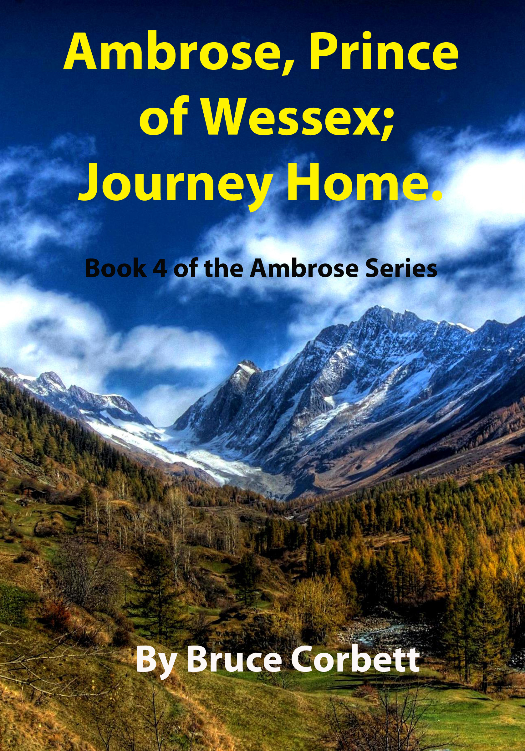 Ambrose, Prince of Wessex; Journey Home. By: Bruce Corbett