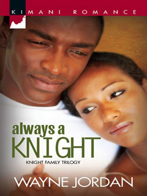 Always a Knight By: Wayne Jordan
