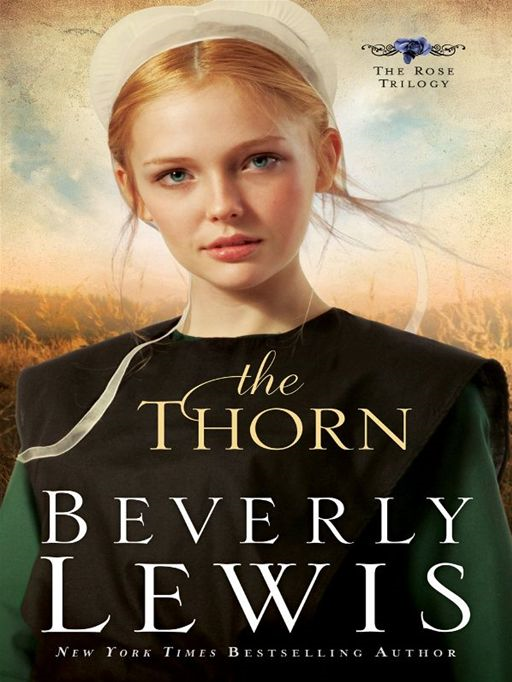 Thorn, The (The Rose Trilogy Book #1) By: Beverly Lewis
