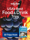 Lonely Planet Usa's Best Food & Drink Trips: