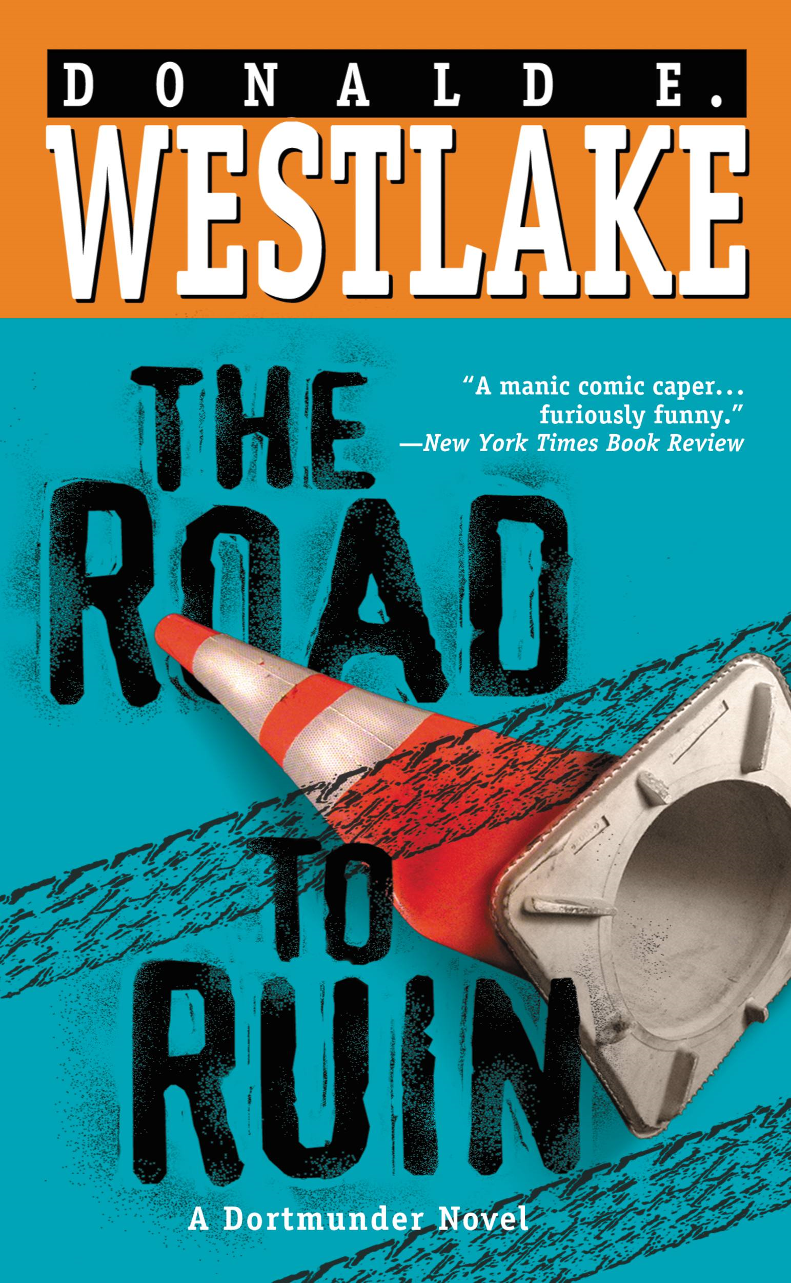 The Road to Ruin By: Donald E. Westlake
