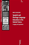 Spanish And Heritage Language Education In The United States. Struggling With Hypotheticals.