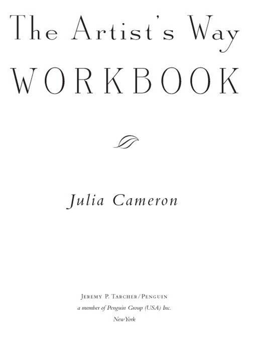 The Artist's Way Workbook By: Julia Cameron