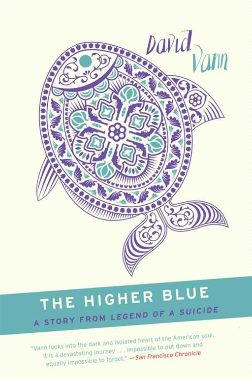 The Higher Blue By: David Vann
