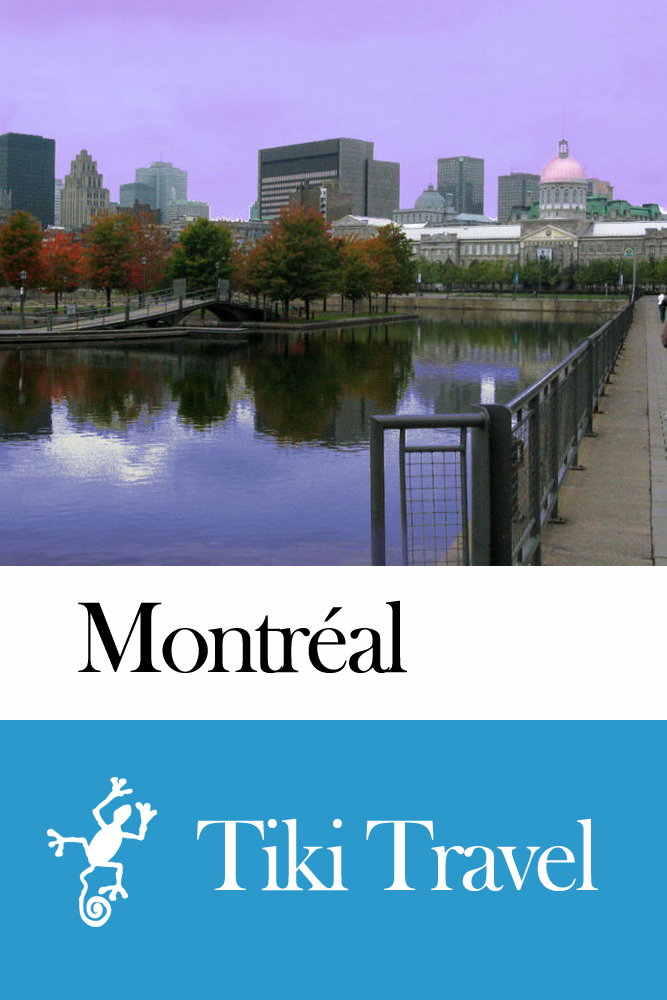 Montréal (Canada) Travel Guide - Tiki Travel By: Tiki Travel