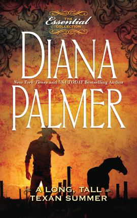 A Long, Tall Texan Summer By: Diana Palmer