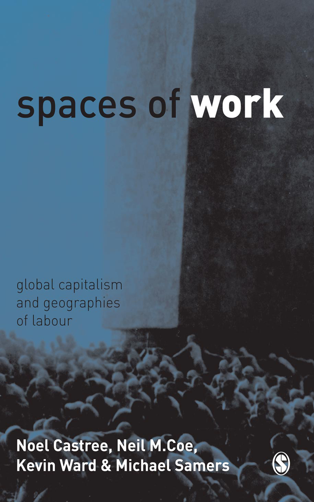 Spaces of Work Global Capitalism and Geographies of Labour