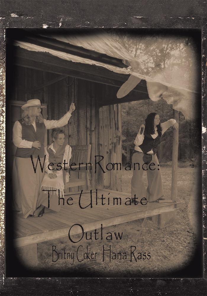 Western Romance: The Ultimate Outlaw By: Britny Coker and Hana Rass
