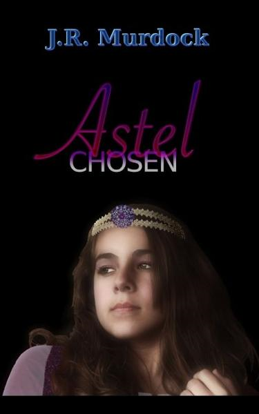 Astel: Chosen By: JR Murdock