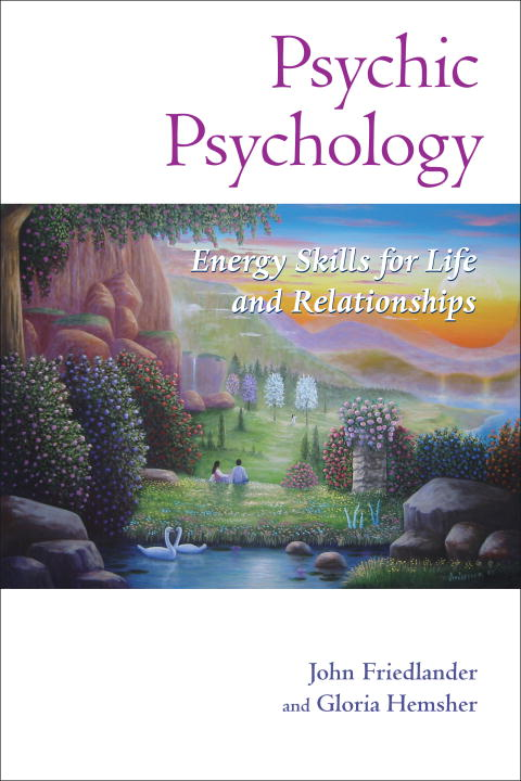 Psychic Psychology By: Gloria Hemsher,John Friedlander