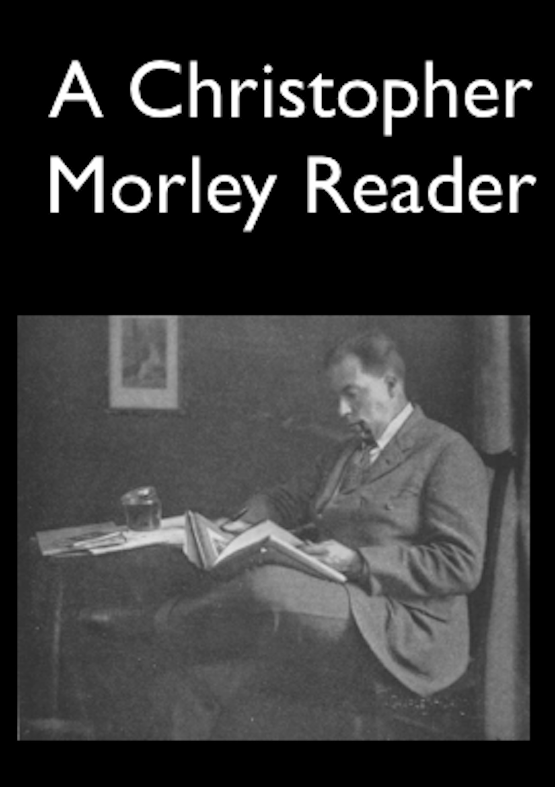 A Christopher Morley Reader