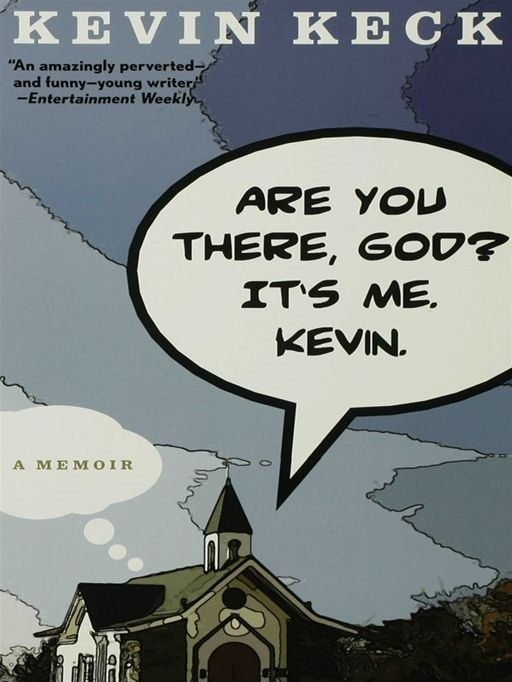 Are You There, God? It's Me. Kevin.: A Memoir