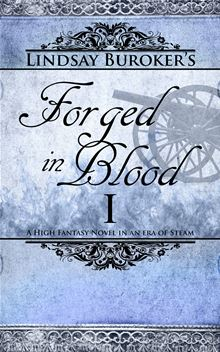 Forged in Blood I (The Emperor's Edge Book 6) By: Lindsay Buroker