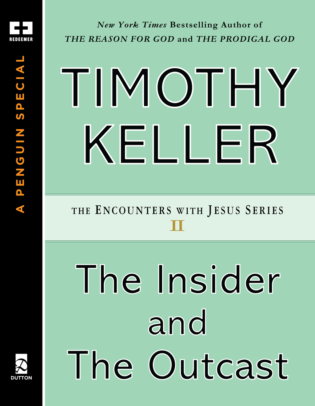 The Insider and the Outcast By: Timothy Keller