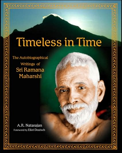 Timeless In Time: Sri Ramana Maharshi By: A. R. Natarajan