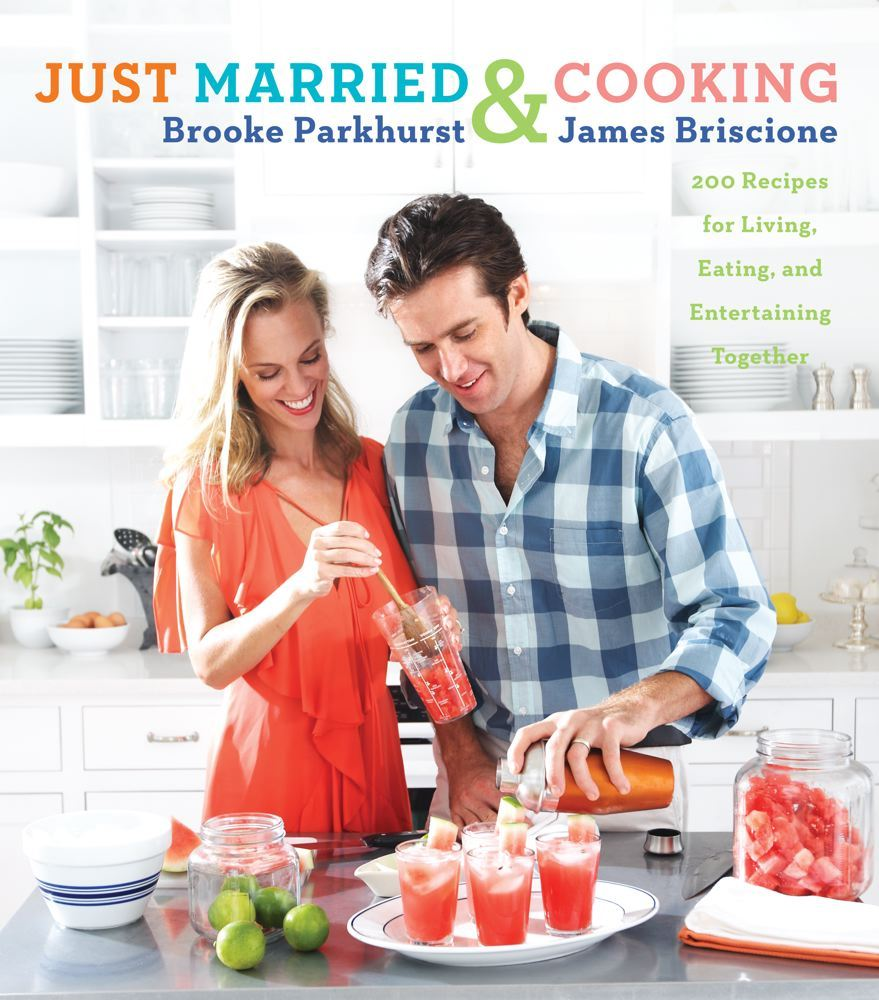 Just Married and Cooking By: Brooke Parkhurst,James Briscione
