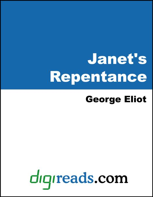 George Eliot - Janet's Repentance