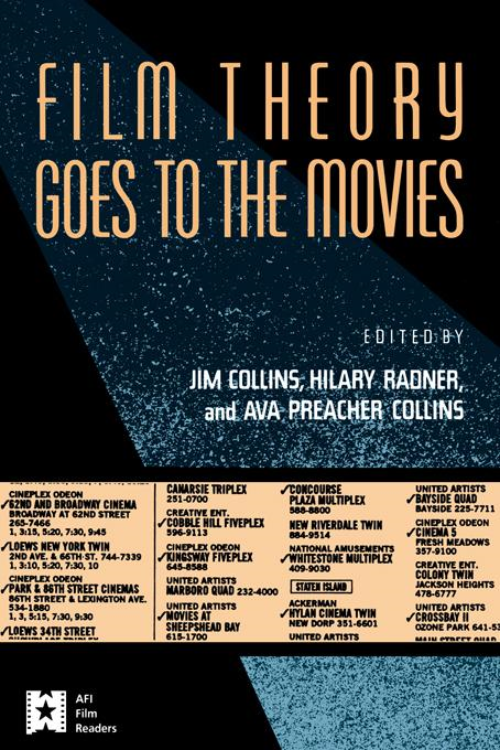 Jim Collins - Film Theory Goes to the Movies: Cultural Analysis of Contemporary Film