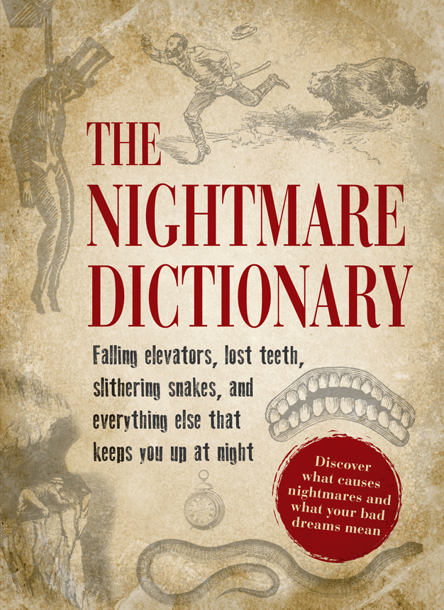 The Nightmare Dictionary Discover What Causes Nightmares and What Your Bad Dreams Mean