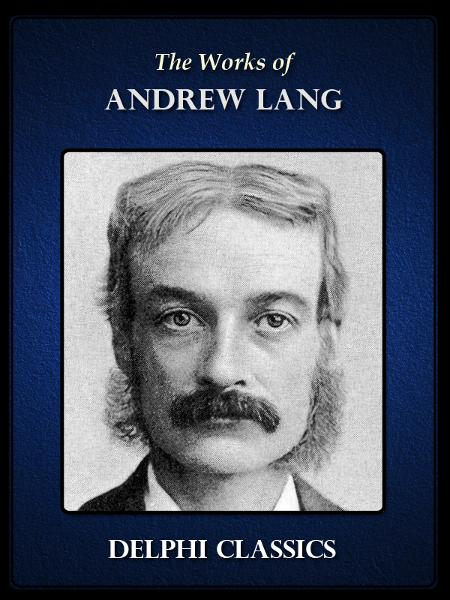 Works of Andrew Lang (Illustrated)